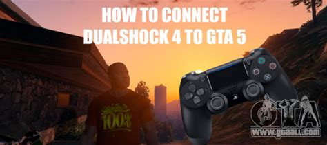 How to connect Dualshock 4 to GTA 5